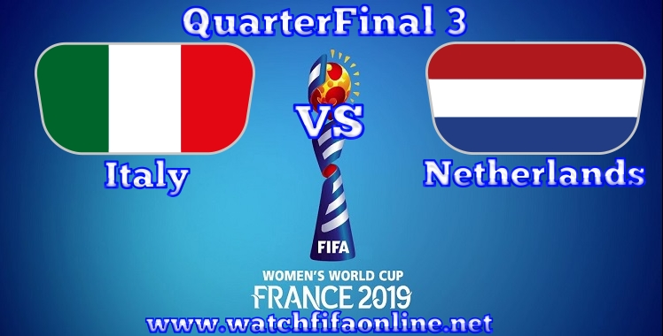 Italy VS Netherlands Live stream FIFA Womens World Cup