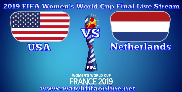usa vs netherlands final live stream 2019 fifa womens world cup