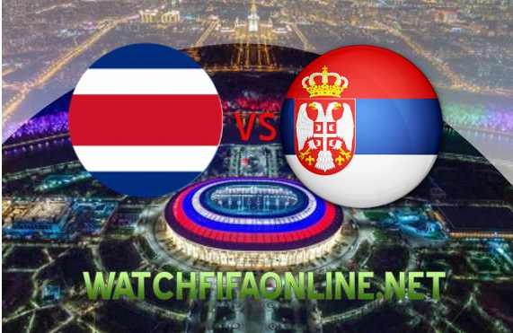 Costa Rica vs Serbia FIFA Stream Live