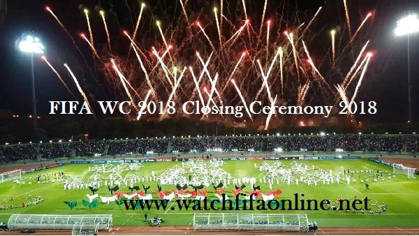 FIFA WC 2018 Closing Ceremony 2018 Live Stream