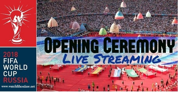FIFA World Cup Opening Ceremony 2018 Live Online