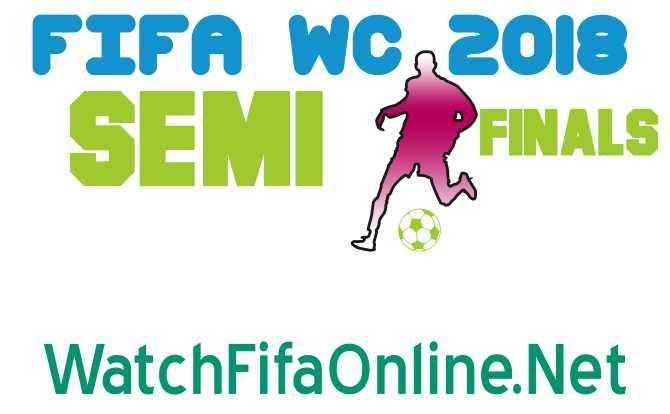 FIFA World Cup Semifinals 2018 Live Stream