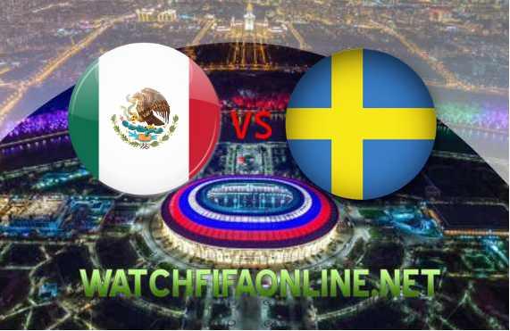 Mexico vs Sweden 2018 FIFA Live