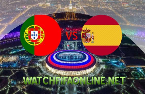 Portugal vs Spain FIFA 2018 Live