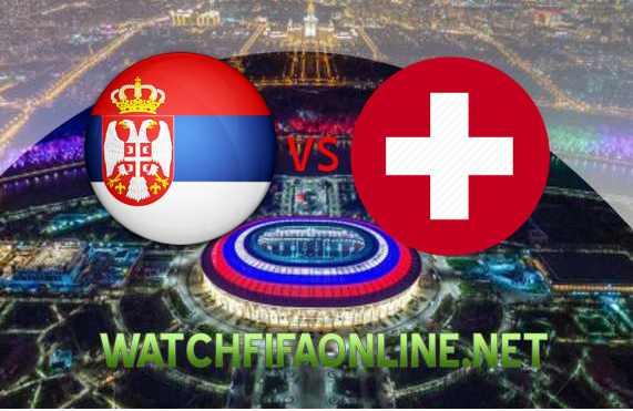 serbia-vs-switzerland-football-wc-2018-live