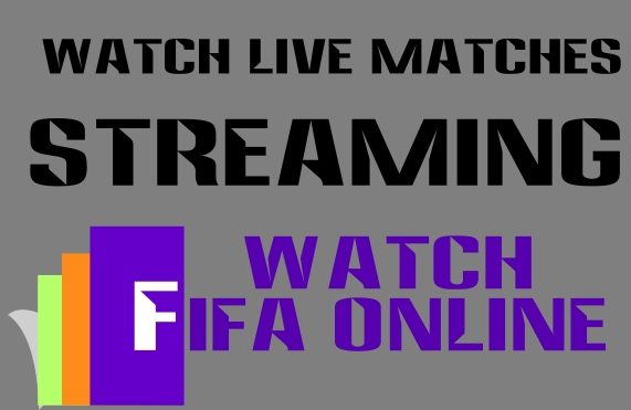 Watch Live Matches Streaming on Watch FIFA Online
