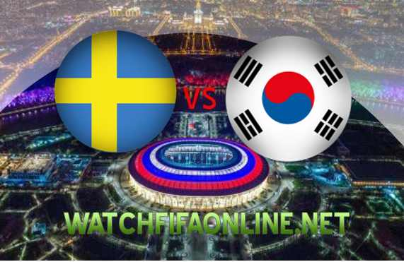 Watch Sweden vs Korea Republic FIFA 2018 Live