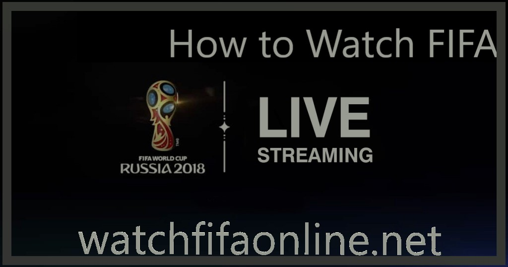 (INSTANT) How To Watch FIFA World Cup 2018 Live Easily
