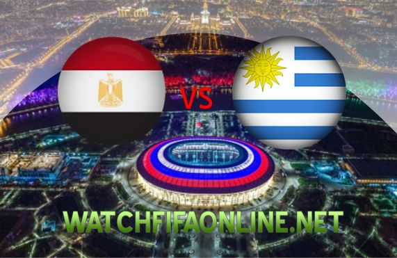 Egypt Vs Uruguay FIFA 2018 Live