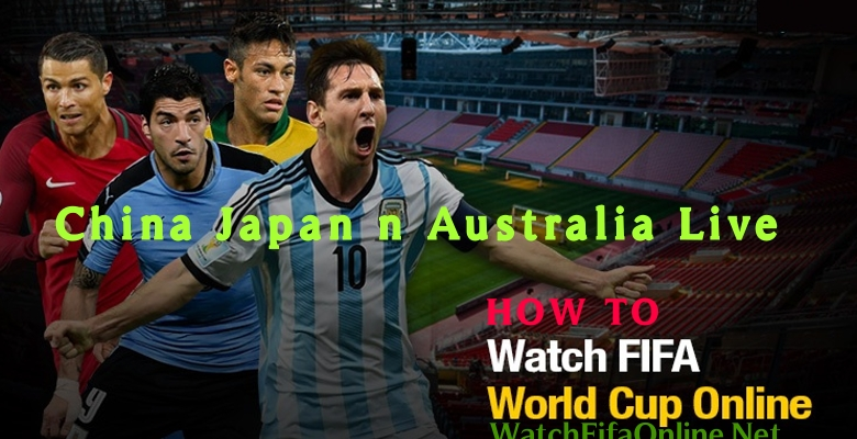 How to Watch FIFA in China Japan n Australia Live