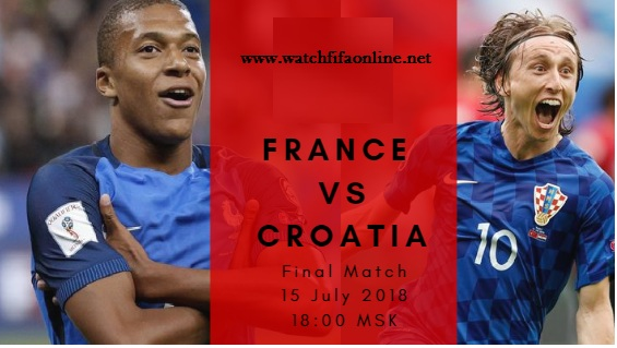 Live Stream France vs Croatia FIFA World Cup 2018 Final Information