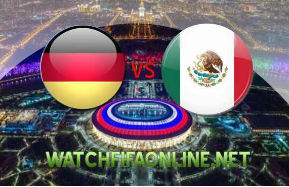 Watch Germany vs Mexico FIFA 2018 Live