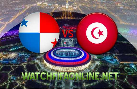Watch Panama vs Tunisia FIFA 2018 Live